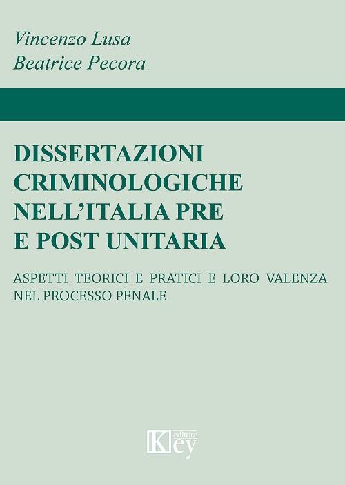 Dissertazioni criminologiche nell'Italia pre e post unitaria
